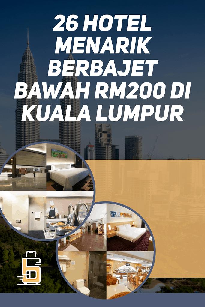 26 Hotel Menarik Berbajet Bawah RM200 di Kuala Lumpur