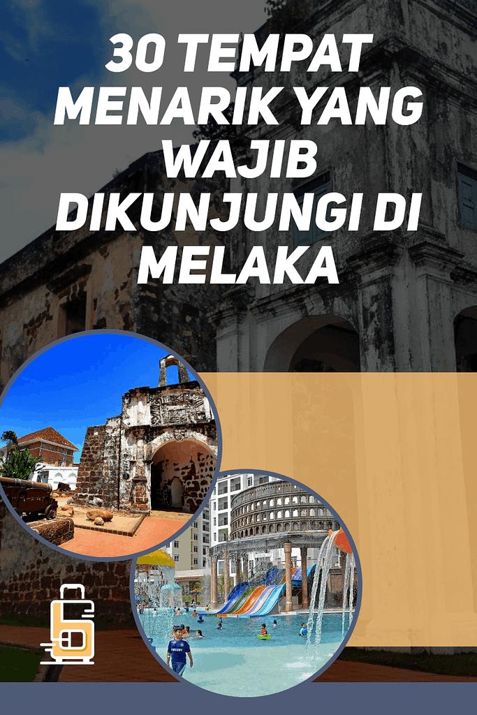 30 Tempat Menarik Yang Wajib Dikunjungi di Melaka